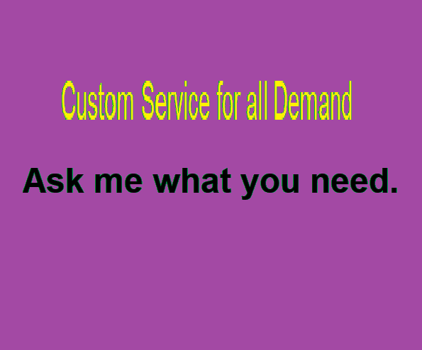 Offering Custom Service for all demand
