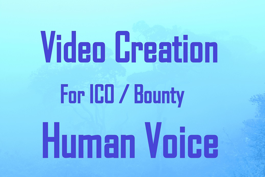 create a video for your ico bounty / human voice