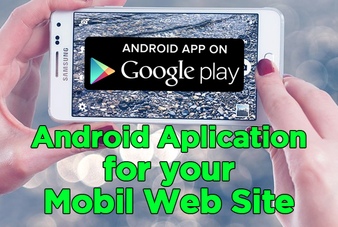 Create Android Applicaiton for Your Mobil Web Site