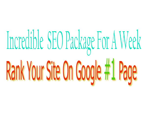 Incredible SEO Package For 1 Week & Rank Your Site On Google First Page