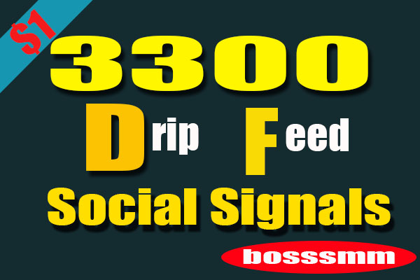 Manually 3300 Drip Feed SEO Social Signals HQ and Fast Speed