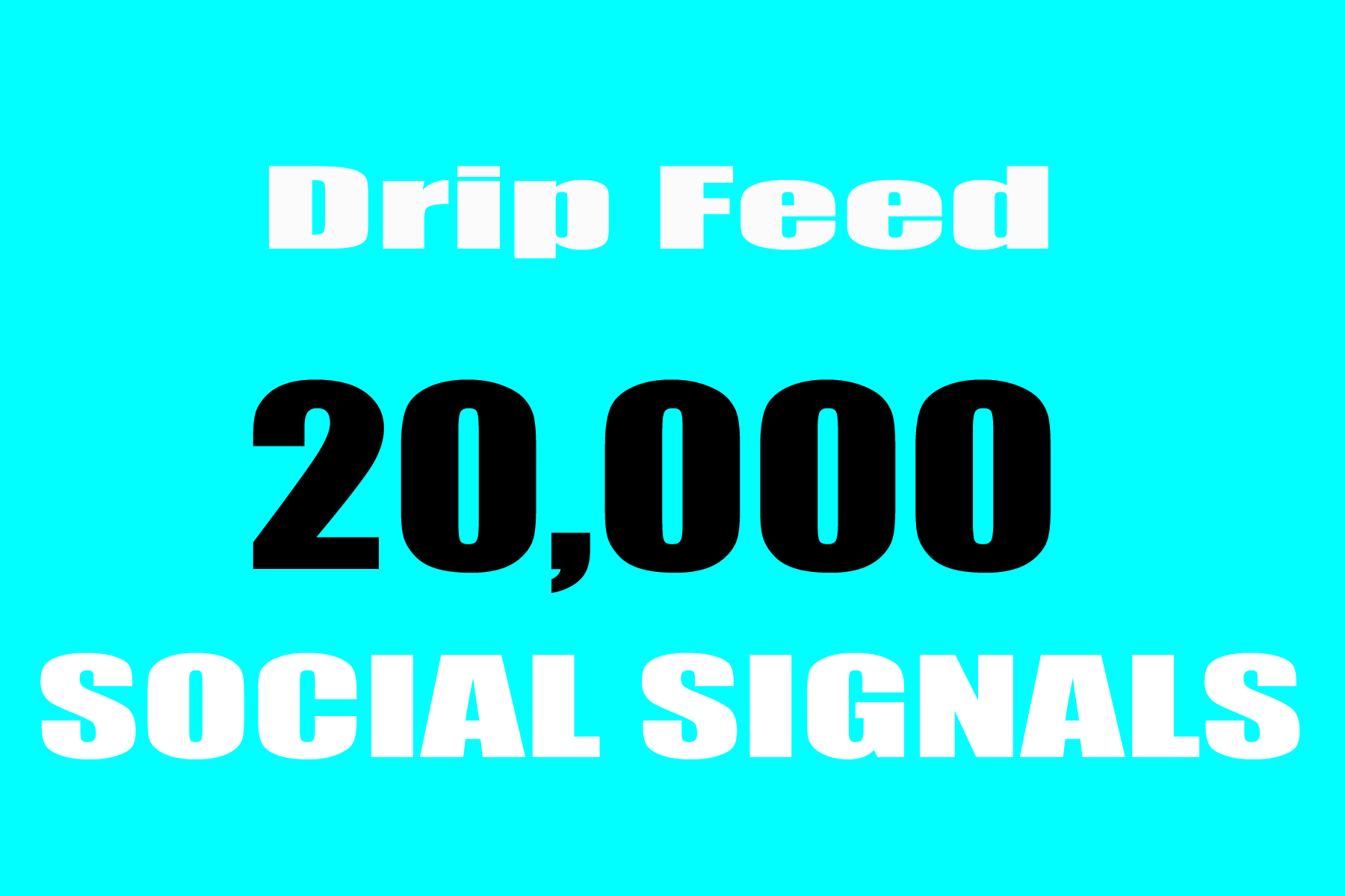 Do 20,000 Best Confident 30days Drip Feed Social Signals