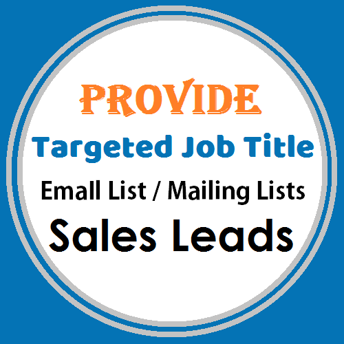 Provide You 200 Targeted Email List of CEO,  CFO,  CMO,  CTO,  MD,  GM and Other Jobs Title Mailing Lists