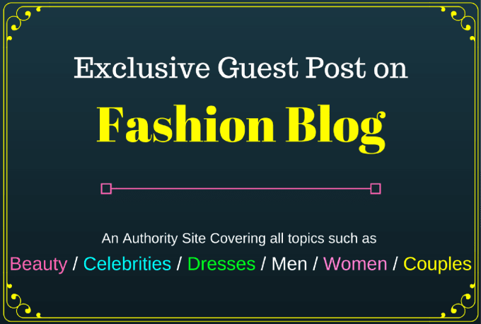 write and publish high quality guest post on fashion and lifestyle related websites