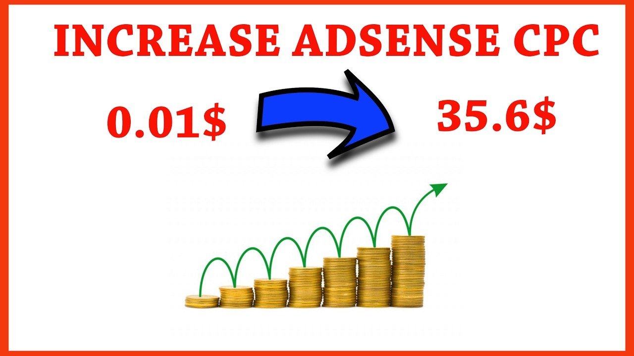 Increase Your Adsense CPC To Boost Your Adsense Revenue