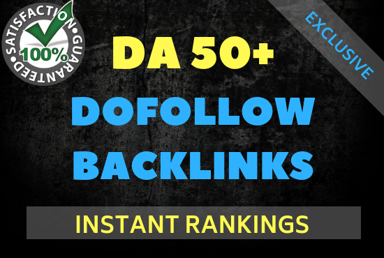 Dofollow Backlinks from High DA 50+ Websites to Boost Your Rankings