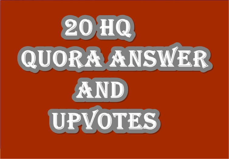 provide you 20+ High quality worldwide Quora Answer or Upvotes