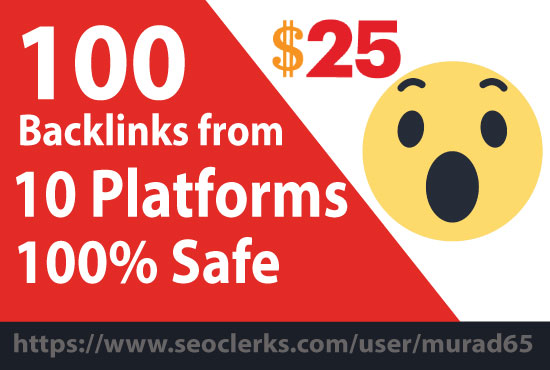 Increase 100 backlinks from 10 100% secure platforms