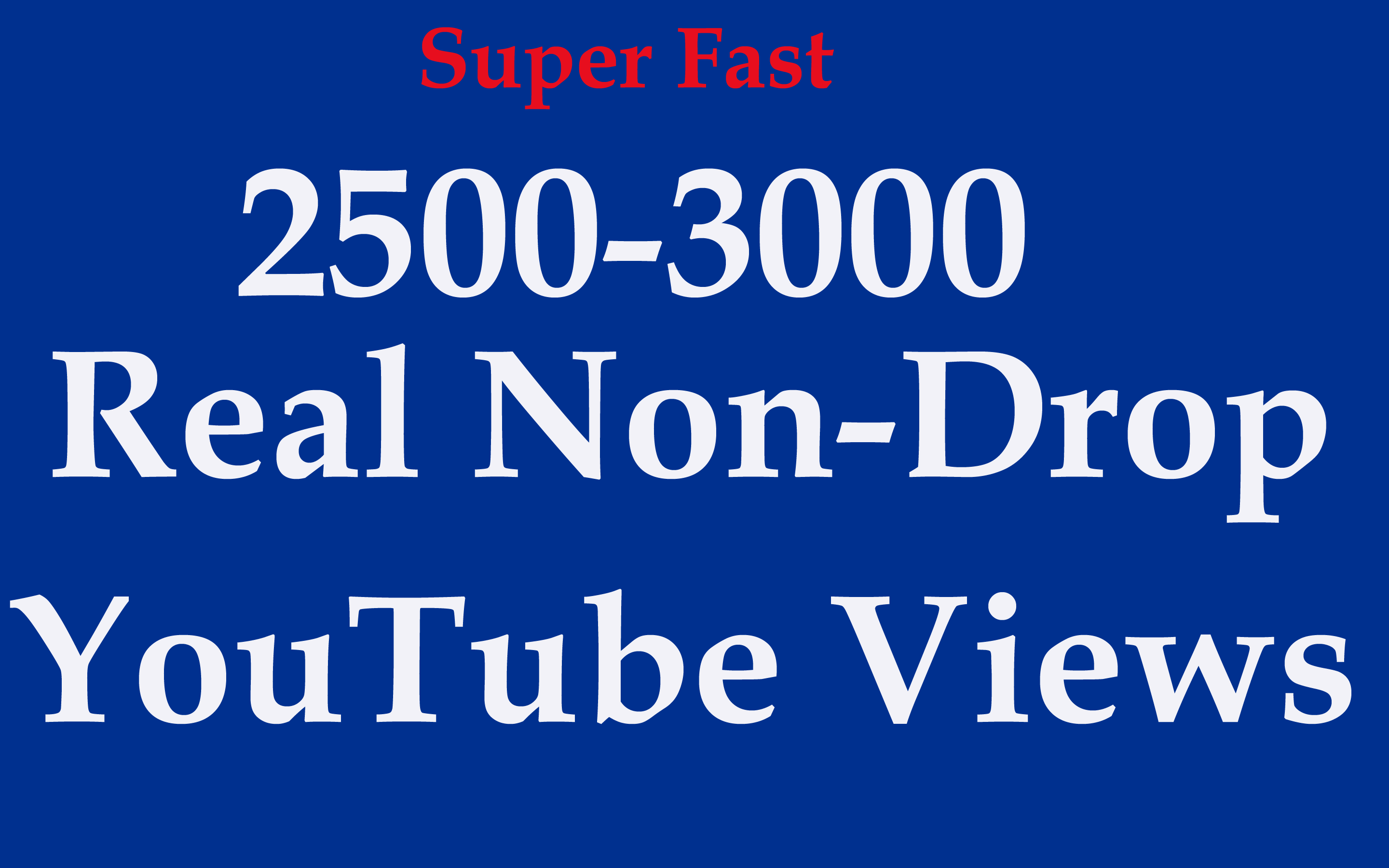2500 Non-Drop Safe Views wihtin 24 hours