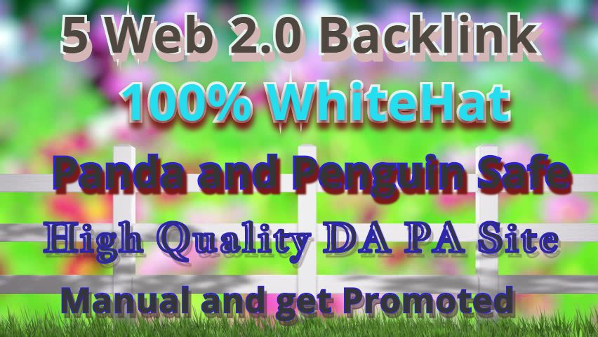 Create 5 Web 2.0 Link Building,  High Quality DA and PA site,  Panda and Penguin safe get Rank site