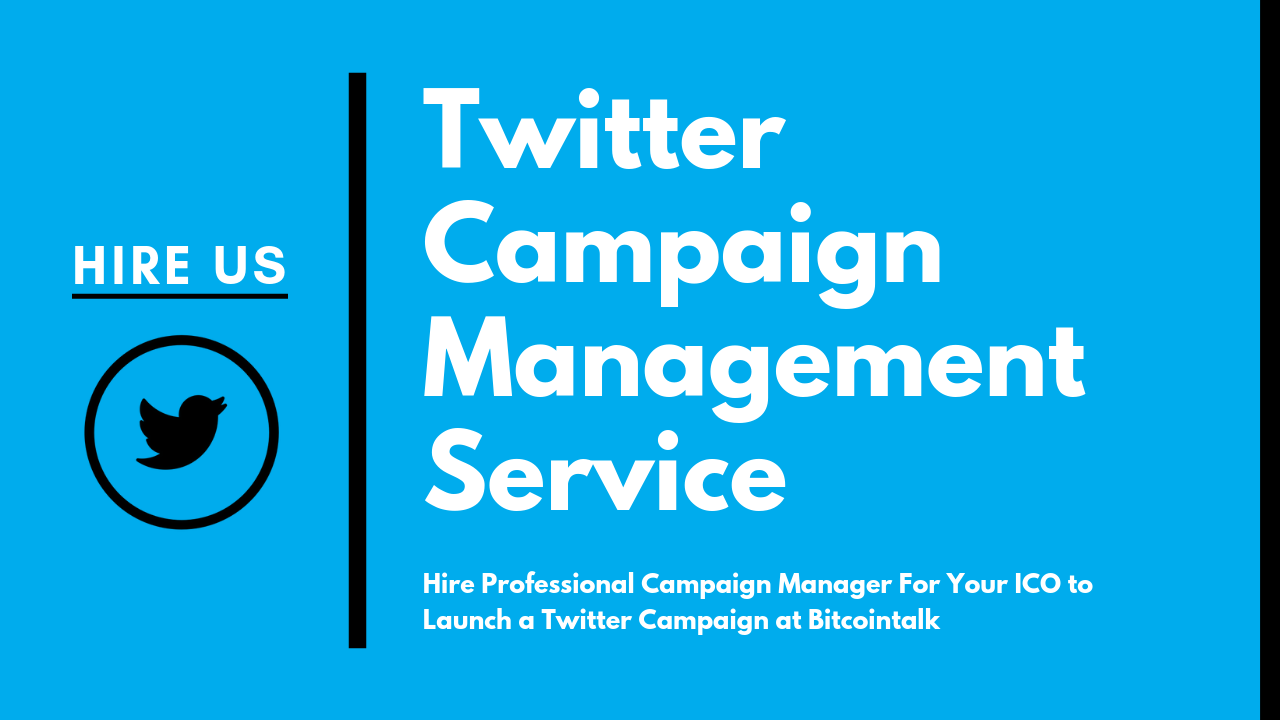 Hire us - Twitter campaign manager for your ICO in BitcoinTalk