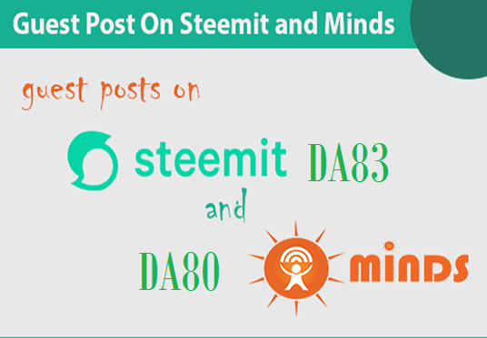 write and publish guest post on minds and Steemit. com