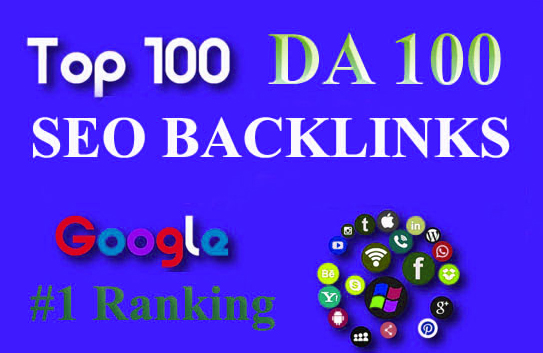 Build Top 100 Unique Domain SEO Backlinks On Da100 and Permanent Links
