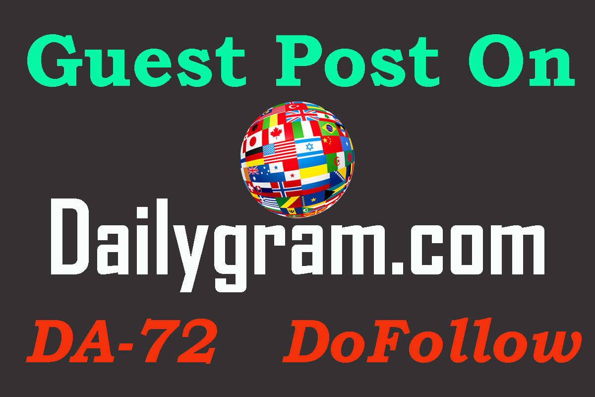 Write And Publish Guest Post On Dailygram With Dofollow Backlink Having DA 72