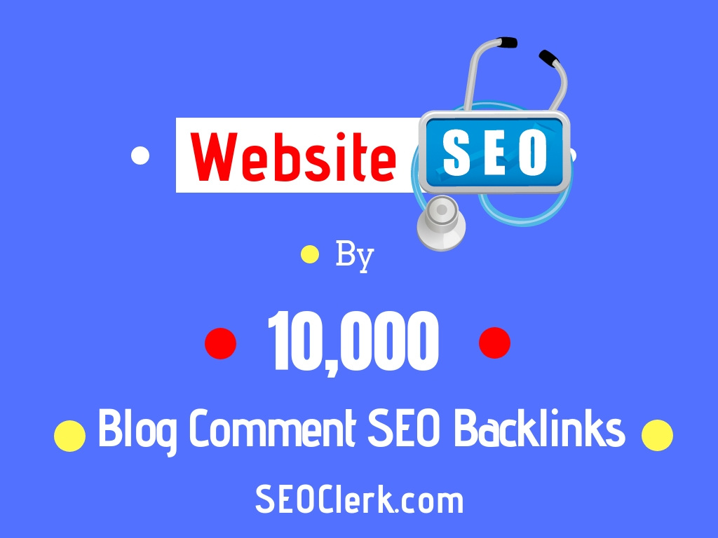 Website SEO By 10,000 Blog Comment SEO Backlinks for $5