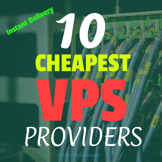 I'll give you 10 Cheapest URLs of VPS/RDP Providers