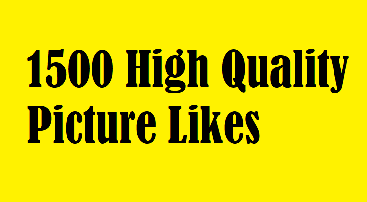 Super Fast 1500 High Quality Picture as Your photo Post