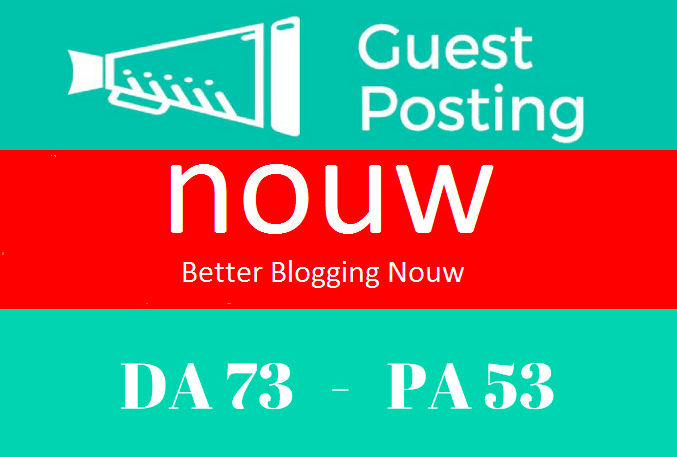 Premium High Quality Guest Post on Nouw.com DA 73 PA 53 [Write and publish]