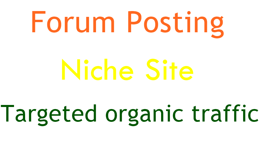 10 Forum Posting Niche relevant Forum with targeted traffic