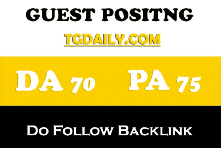Publish a guest post on TGDaily. com DA 70 PA 75