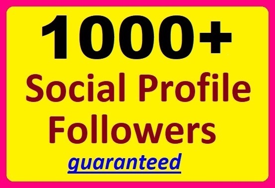 1000+ Social Media Profile Followers High-quality Pro...