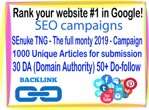 SEO Rank campaigns- SEnuke TNG - The full monty 2019 -1000 Unique Articles for submission-30 PR9 - DA (Domain Authority) 70+