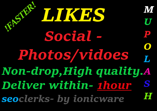 Get Instantly On your social post/photos/videos,HQ,non-drop within 1hour
