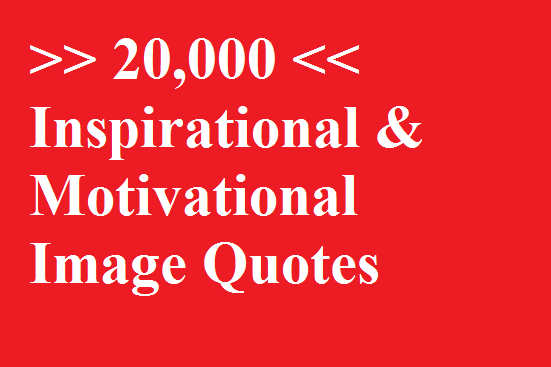 20,000 inspiring, motivational quotes pictures and more