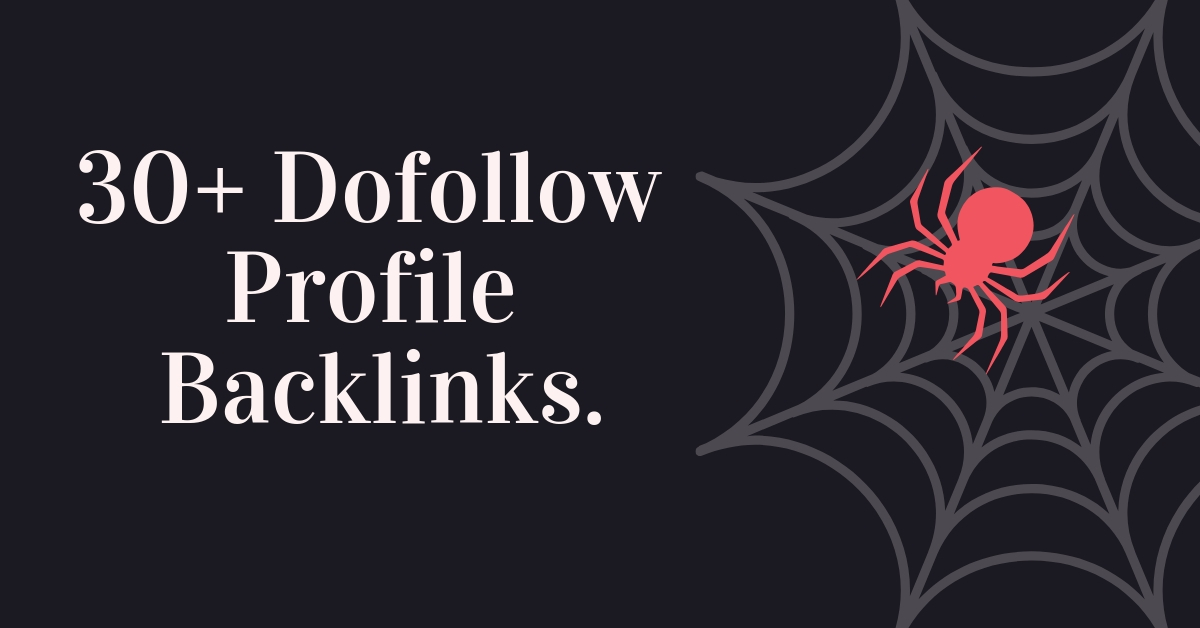 I leave apply You 30+ Dofollow Profile Backlinks