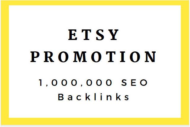 do 1 million SEO backlinks for etsy promotion