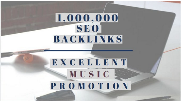 Make 1,000,000 SEO backlinks for music promotion