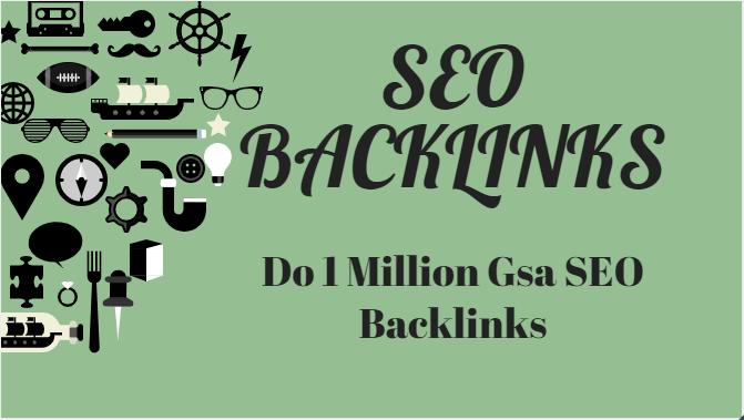 Do 1 Million Gsa SEO Backlinks