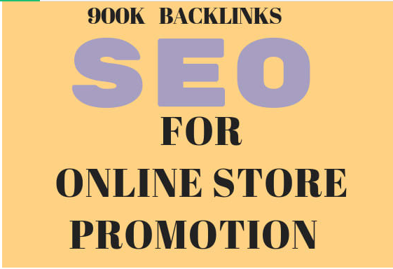 create 900k SEO backlinks for online store promotion