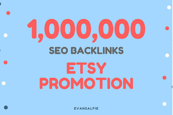 Do 1,000,000 Organic GSA SEO backlinks for etsy promotion