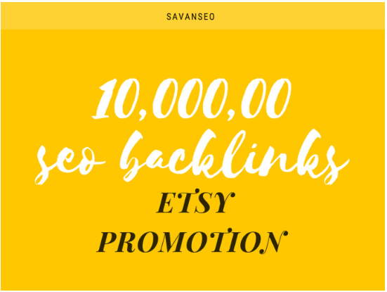 1 million SEO backlinks for your etsy store promotion