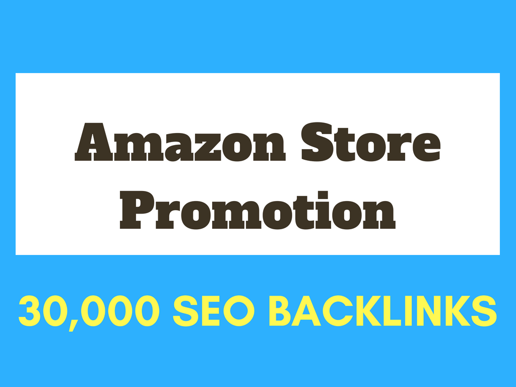 make 30,000 SEO backlinks for amazon store