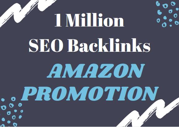do 1,000,000 SEO backlinks for amazon promotion