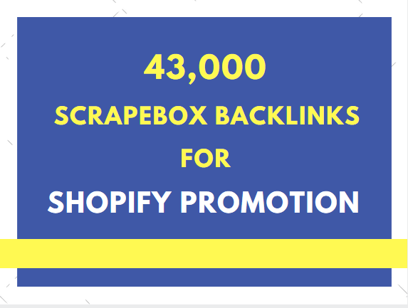do shopify promotion by 43,000 scrapebox backlinks