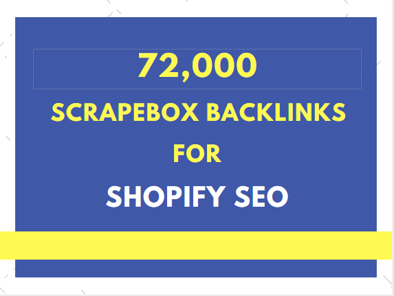 do shopify SEO by 72,000 scrapebox backlinks