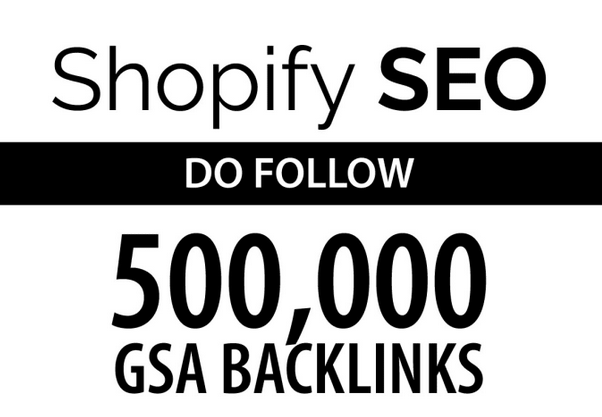 shopify seo by 500k do follow gsa backlinks