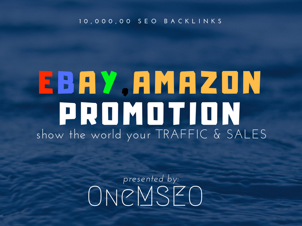 improve ebay,  amazon traffic and sales with 1m SEO backlinks