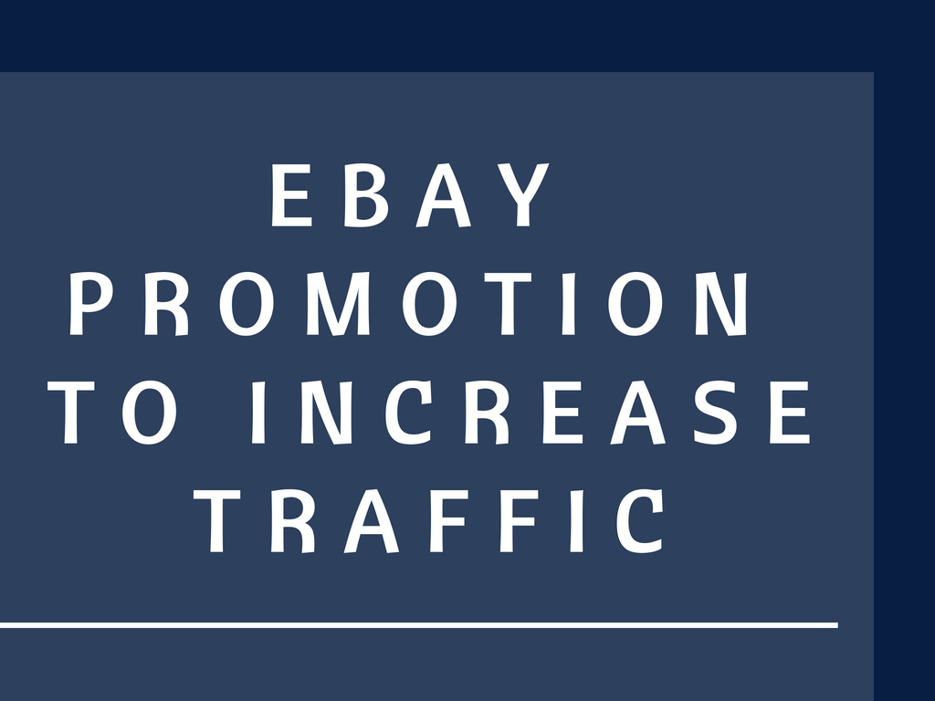do ebay promotion to increase traffic