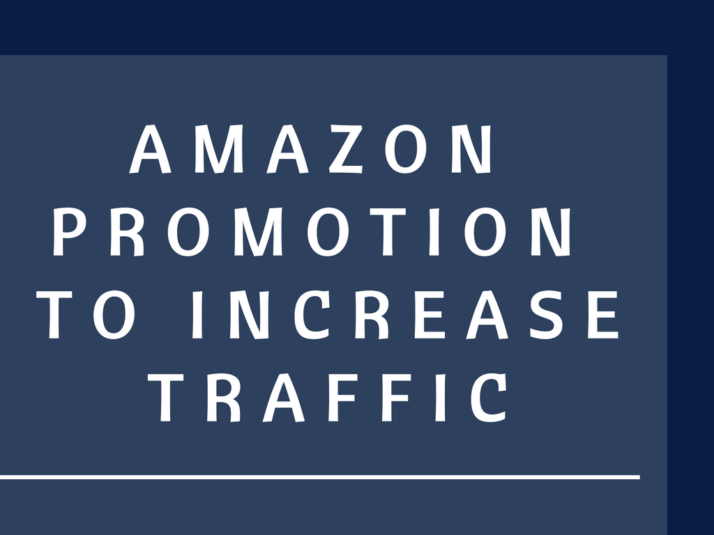 do amazon promotion to increase traffic