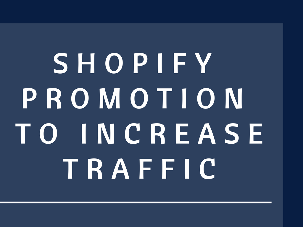 do shopify promotion to increase traffic