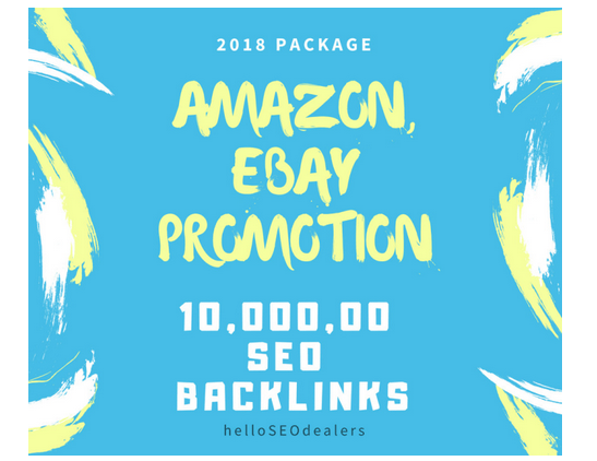 do 10,000, 00 SEO backlinks for ebay,  amazon store rankings,  sales and promotion