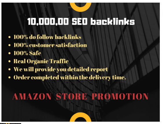 do 10,000, 00 seo backlinks for amazon store promotion,  ecommerce marketing