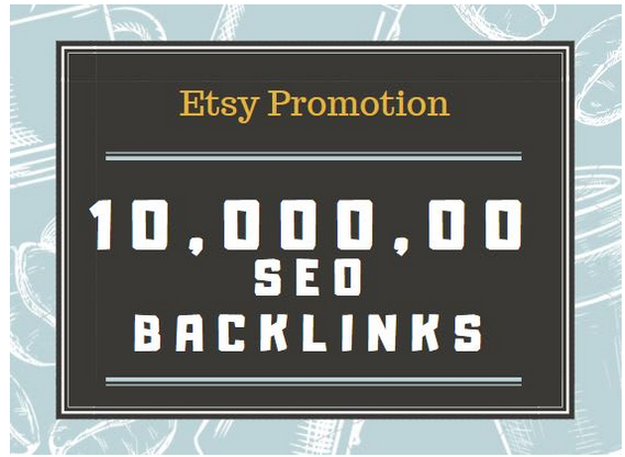 Do 1 million Quality SEO backlinks for your etsy store promotion
