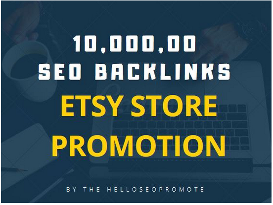 1 million Quality SEO backlinks for your etsy store promotion