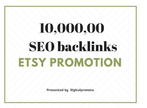 do etsy SEO by 10,000,00 backlinks