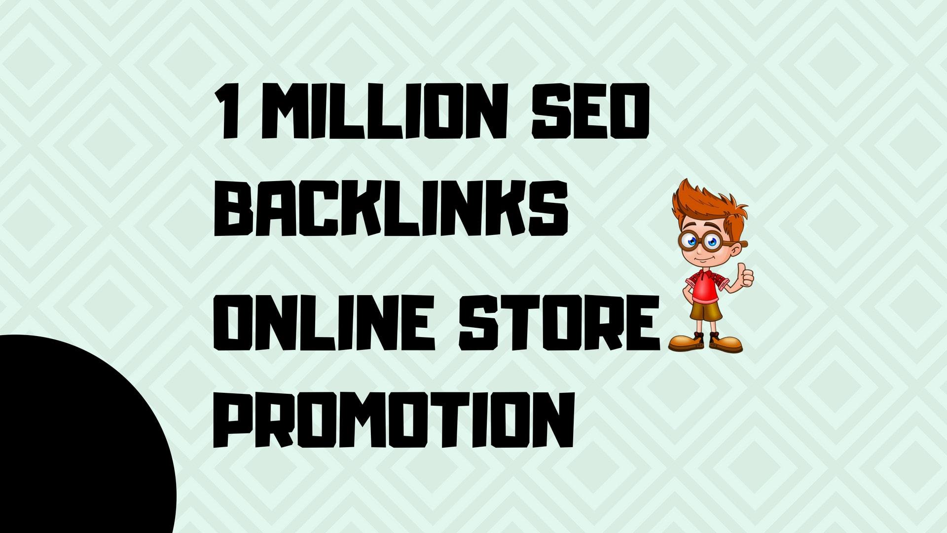 create 1 million seo backlinks for online store promotion